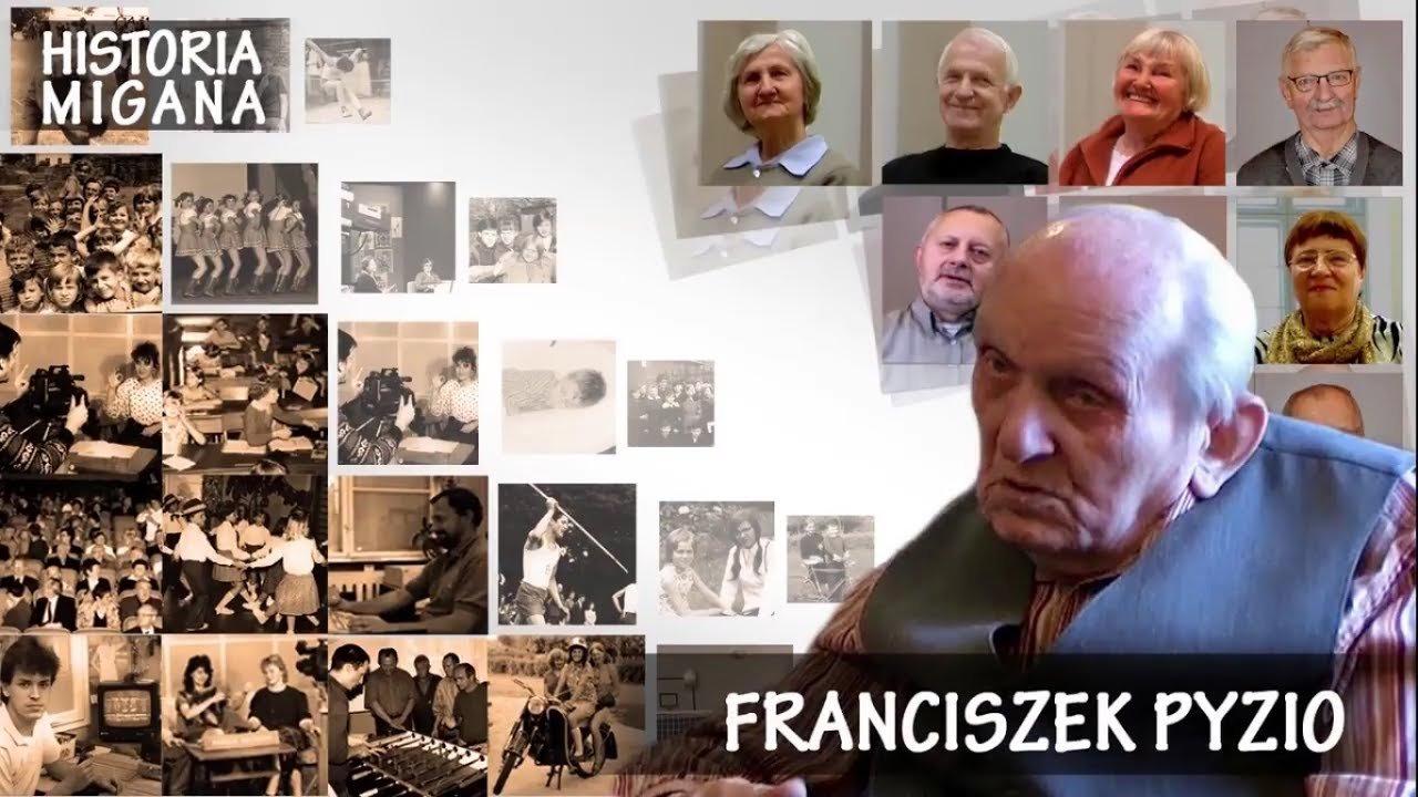 Historia Migana Franciszek Pyzio - HISTORIA MIGANA
