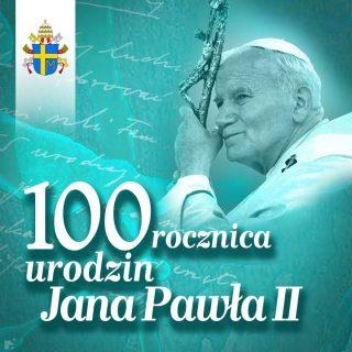 Z okazji 100-lecia urodzin Jana Pawła II