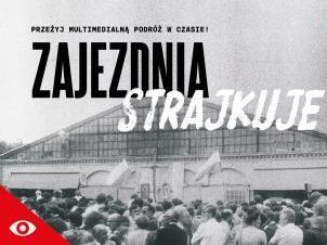 Napis Zajezdnia strajkuje na tle czarno białego zdjęcia zajezdni przy ul. Grabiszyńskiej we Wrocławiu